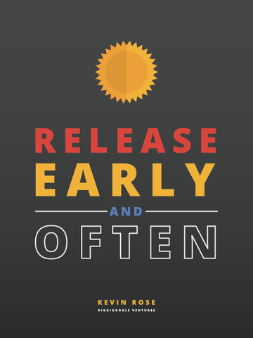 Release Early and Often