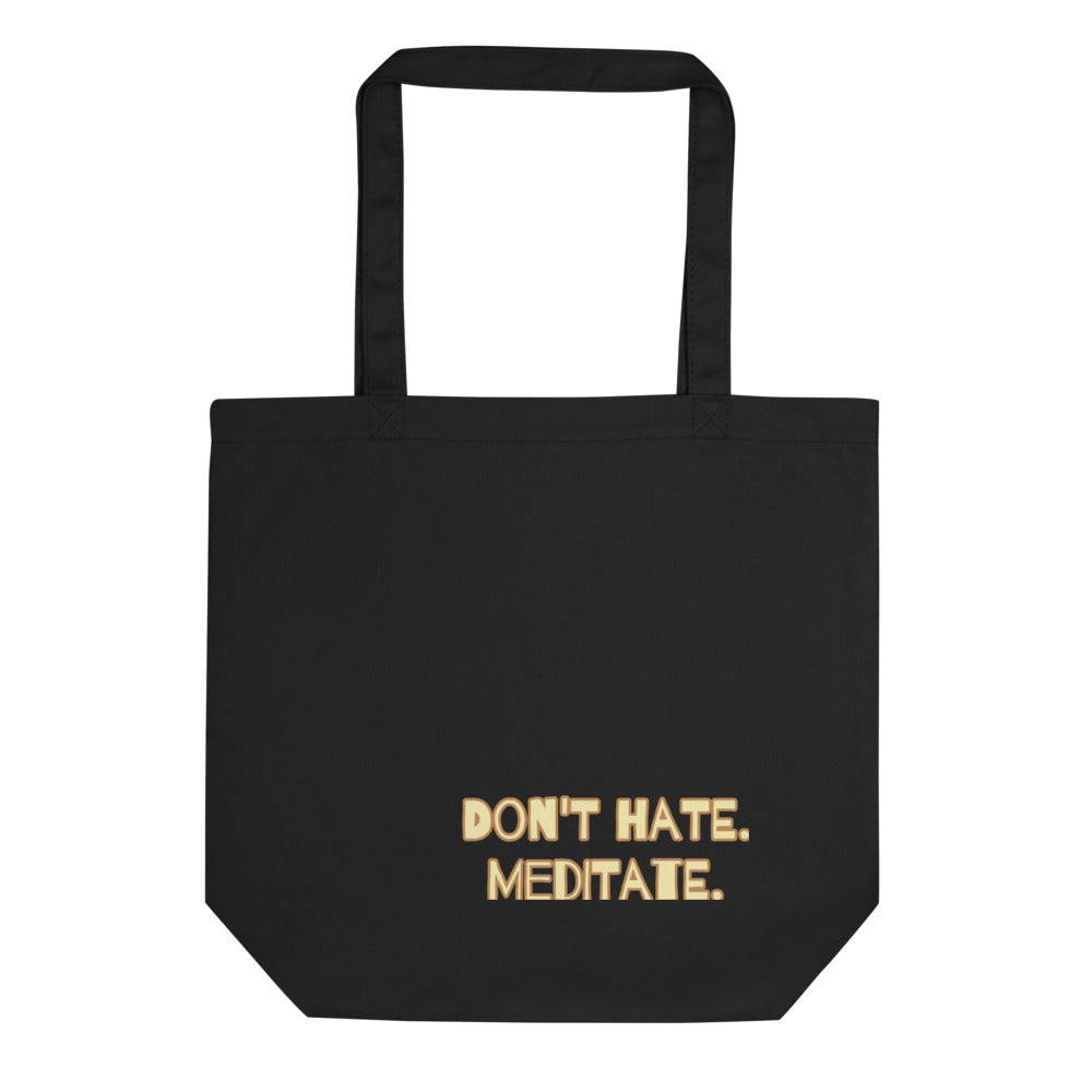 Don't Hate Meditate Eco Tote Bag