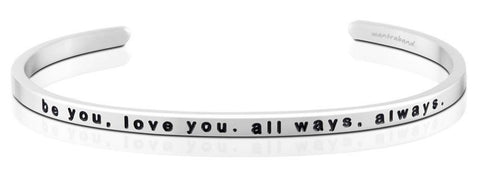 MantraBand - Be You, Love You, All Ways, Always Bracelet
