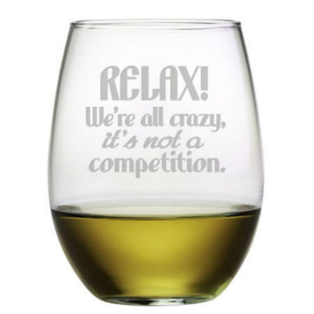 Relax We're All Crazy - stemless wine glass