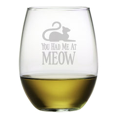 You Had Me At Meow - stemless wine glass