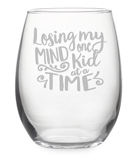 Losing My Mind - stemless wine glass