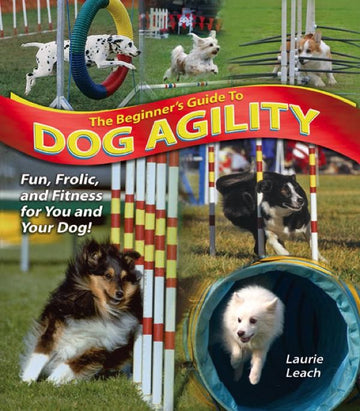 BEGINNERS GUIDE TO DOG AGILITY
