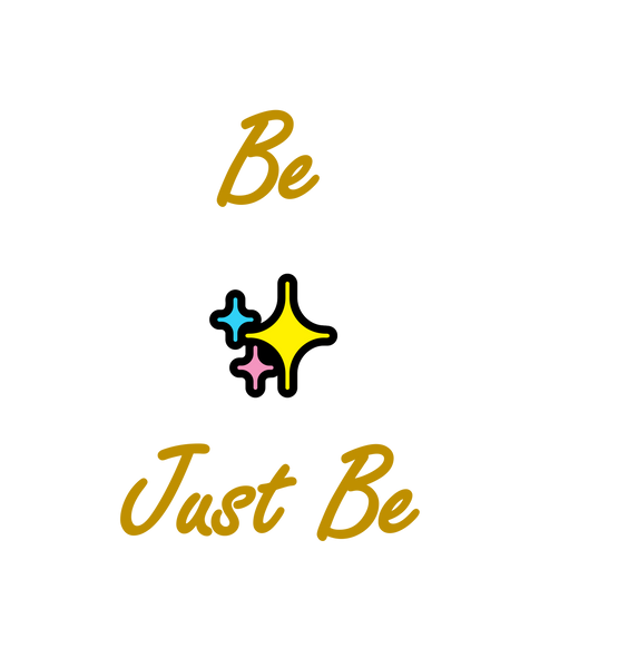 Be ✨ Just Be Shirt Women