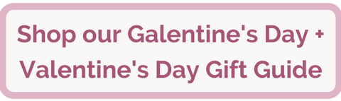 Galentine's Day Valentine's Day Gift Guide