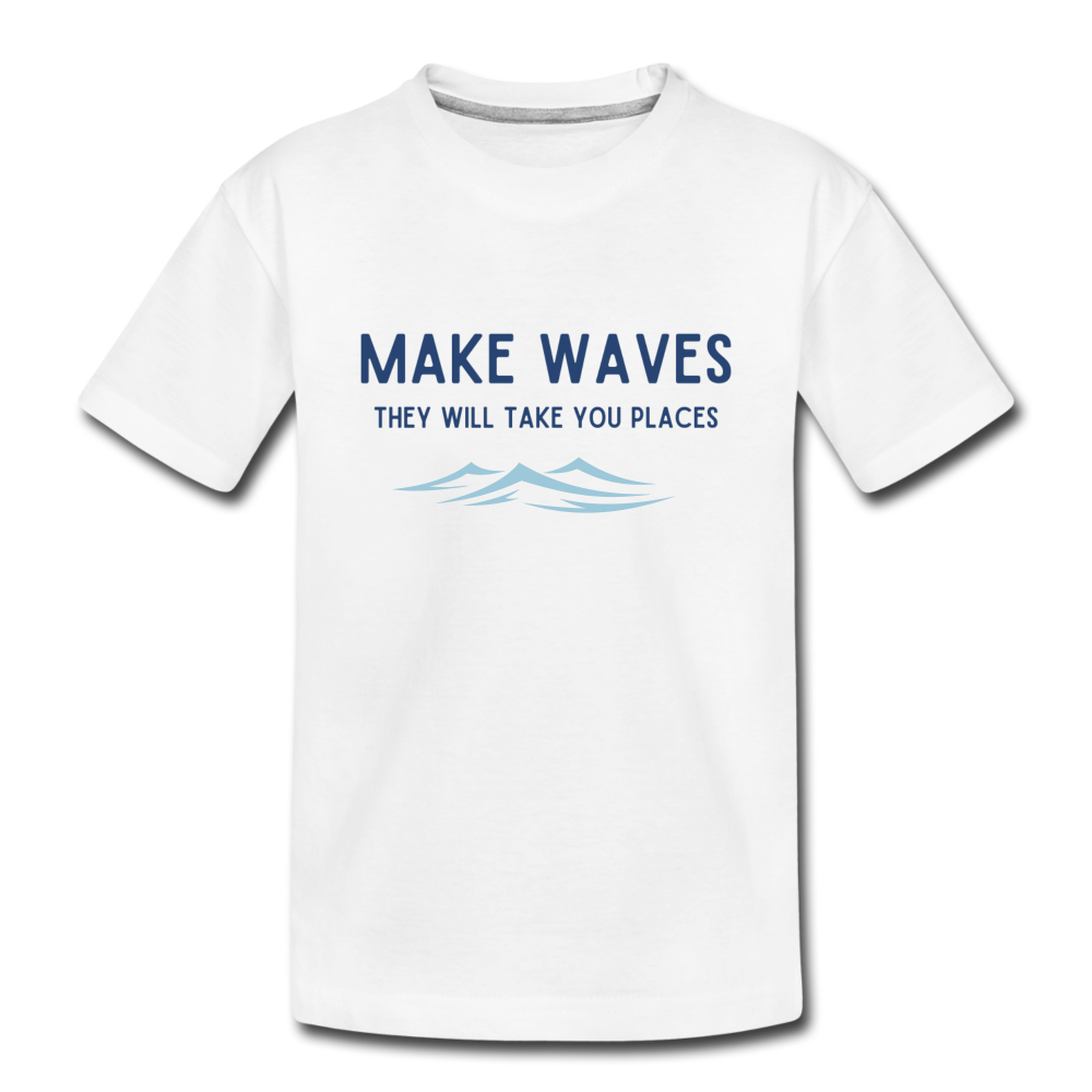 Make Waves, they will take you places - Toddler T - white