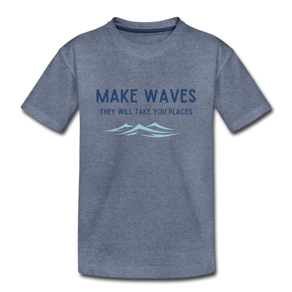 Make Waves, they will take you places - Toddler T - heather blue