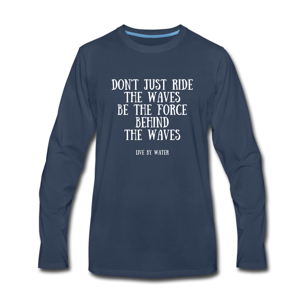 Don't Just Ride the Waves-Long Sleeve T - navy