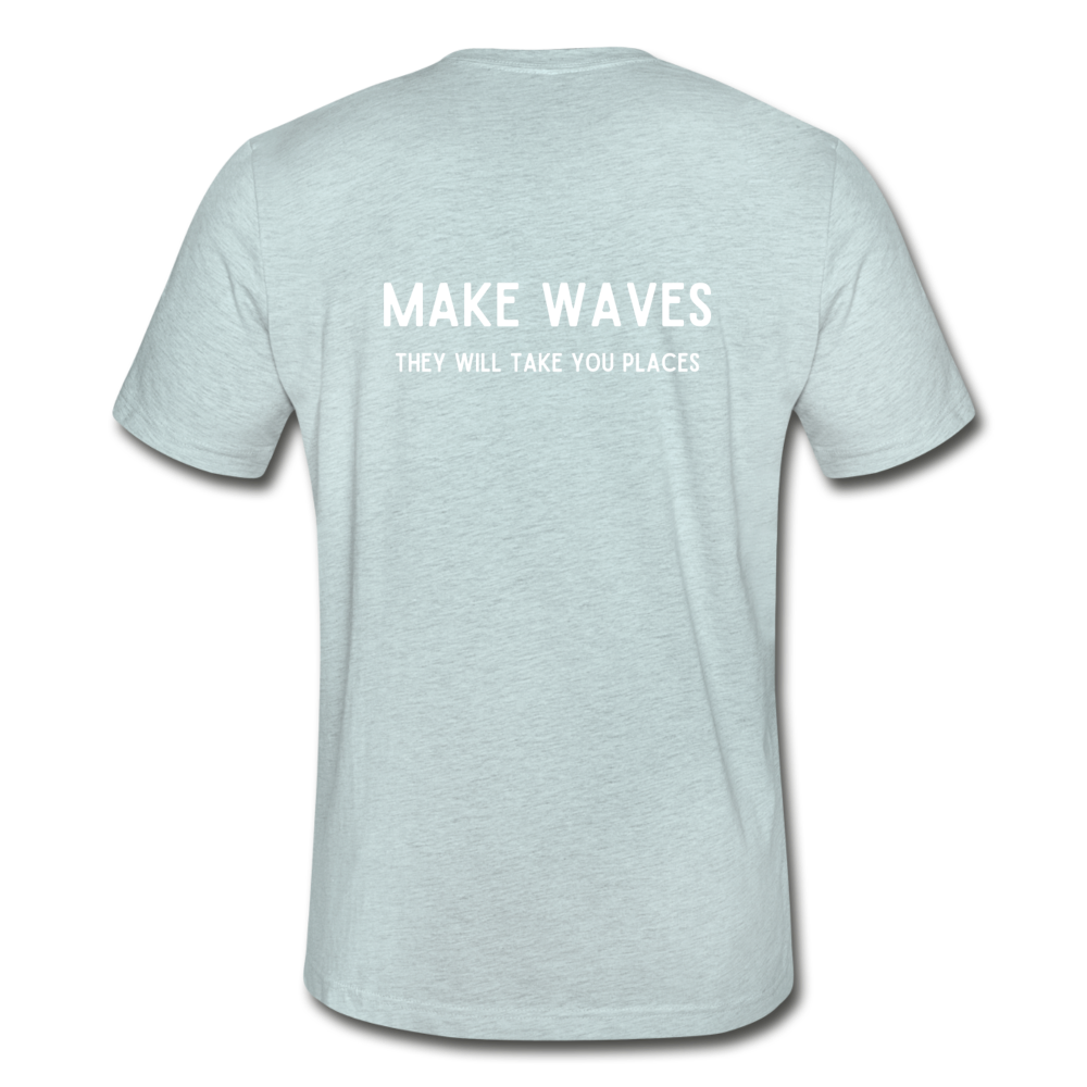 Make Waves they will take you places-Unisex T - heather prism ice blue