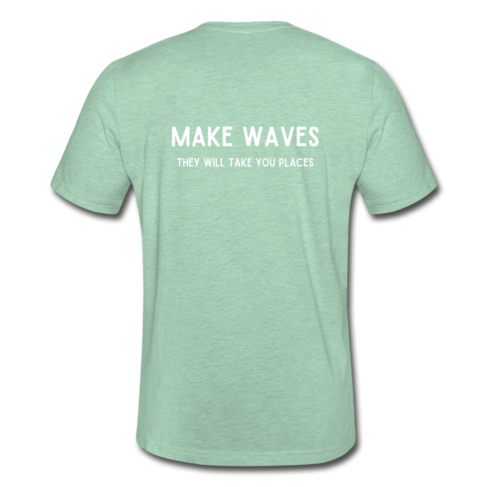 Make Waves they will take you places-Unisex T - heather prism mint