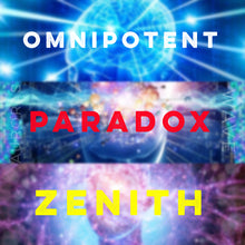 Load image into Gallery viewer, Omnipotent Paradox Zenith Projects