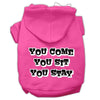 Doggy Stylz Dog-products Pet Apparel Bright Pink / Extra Small You Come, You Sit, You Stay Screen Print Pet Hoodies Size