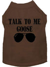 Doggy Stylz Dog-products New Brown / XXL Talk To Me Goose Screen Print Dog Shirt