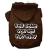 Doggy Stylz Dog-products Pet Apparel Brown / XXXL You Come, You Sit, You Stay Screen Print Pet Hoodies Size