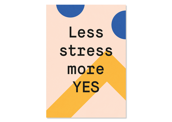 Grußkarte Less stress more YES von Kleine Prints