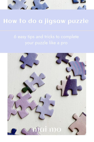 How to a jigsaw puzzle with 6 easy tips and tricks
