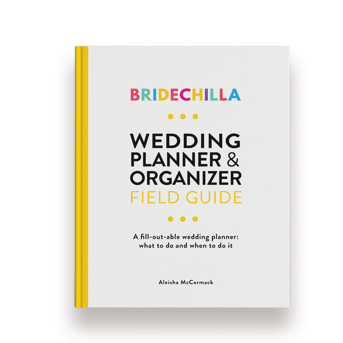 Bridechilla Field guide