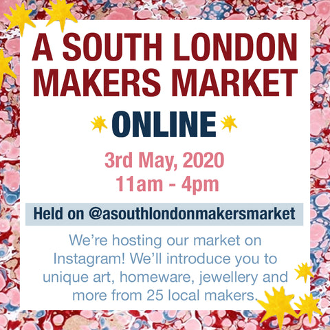 A South London Makers Market *ONLINE* Flyer