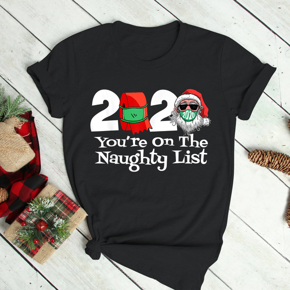 2020 Christmas Youre On The Naughty List Family Funny Xmas T-Shirt