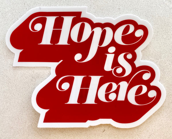 Hope is Here Sticker