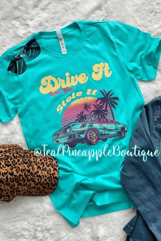 """ Drive It Like You Stole It "" Hot Rod Car Bella Canvas Graphic Tee Shirt - Teal Pineapple Boutique"