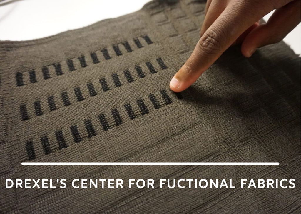 THE FUTURE OF FABRIC CAN BE FOUND AT DREXEL'S CENTER FOR FUCTIONAL FABRICS