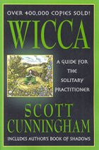 Cunningham's  Wicca,  a guide for the solitary practitioner