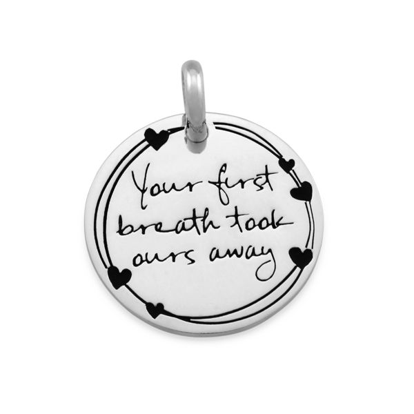 Candid 'Your First Breath Took Ours Away' Pendant