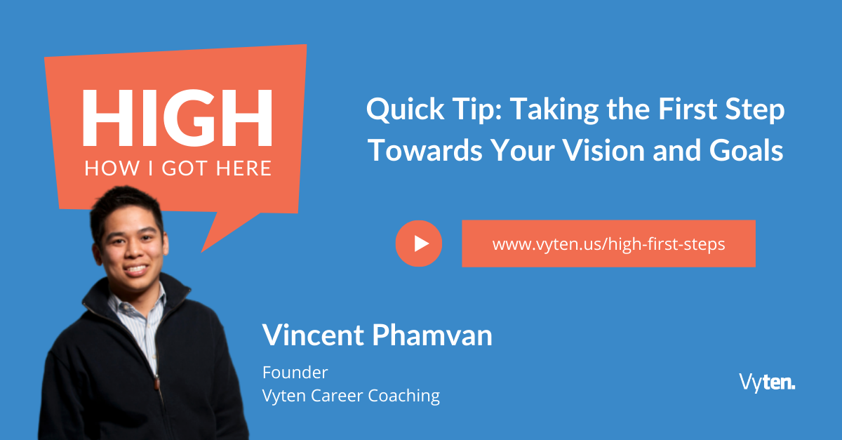 Quick Tip: Taking the First Step Towards Your Vision and Goals