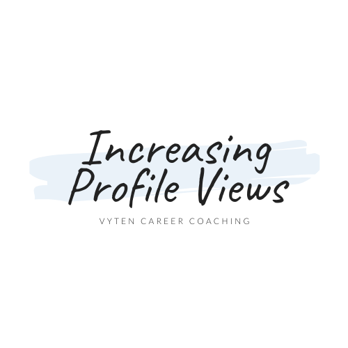 Increasing Profile Views: Getting Discovered on LinkedIn