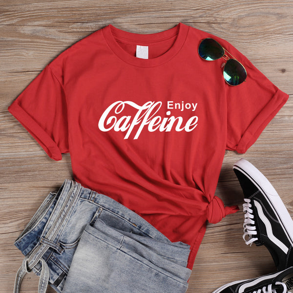 Enjoy Caffeine T-shirt -  9 Colors