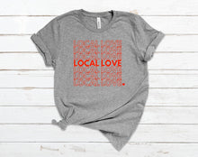 Load image into Gallery viewer, Local Love T-Shirt
