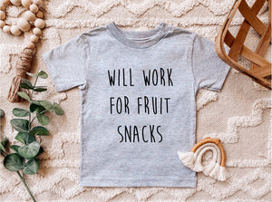 Will Work For Fruit Snacks - Toddler Tee Shirt