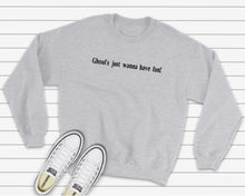 Load image into Gallery viewer, Ghouls Just Wanna Have Fun Sweatshirt
