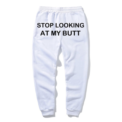 Stop Looking At My Butt stacked Sweatpants Women Print Sweat Pants Women Casual baggy Trousers men Hippie Track Pants pantalon