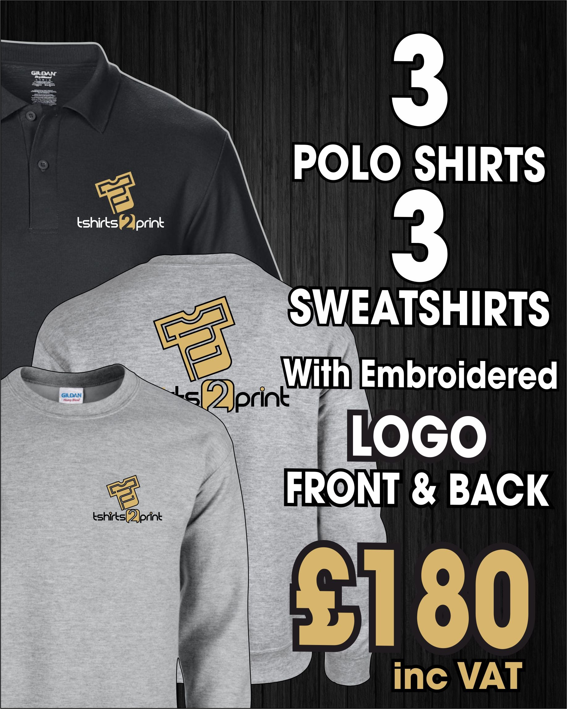 3 x Polo Tops, 3 X Sweatshirts with Embroidered LOGO & one colour PRINT on back