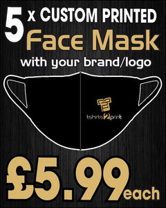 5 x Facemasks with CUSTOM PRINTED LOGO
