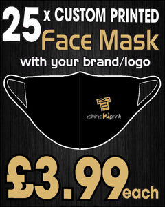 25 x Facemasks with CUSTOM PRINTED LOGO