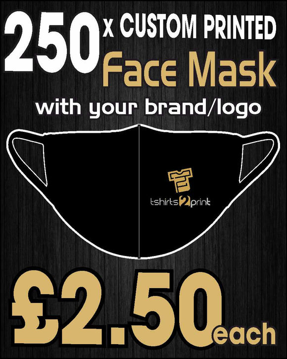 250 x Facemasks with CUSTOM PRINTED LOGO