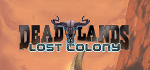 Deadlands Lost Colony