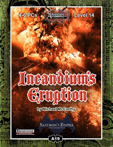 A19: Incandium's Eruption, Saatman's Empire (3 of 4) PDF
