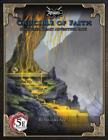 (5E) Shattered Heart Adventure Path #4: Crucible of Faith PDF