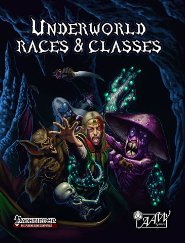 Underworld Races & Classes for PFRPG