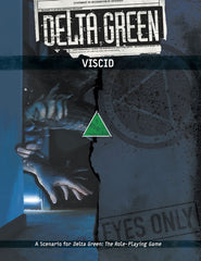 Delta Green: Viscid
