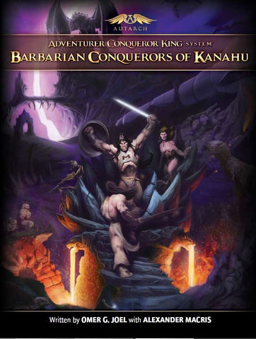 Adventurer Conqueror King - Barbarian Conquerors of Kanahu Softcover