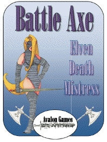 Battle Axe, Elven Death Mistress PDF