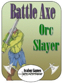 Battle Axe, Orc Slayer PDF