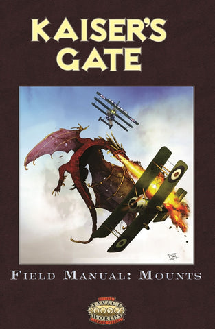 Kaisers Gate: Field Manual Mounts (Field Manual Vol. 1) (Savage Worlds)