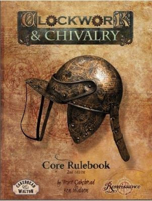 Clockwork & Chivalry Core Rulebook 2nd Edition