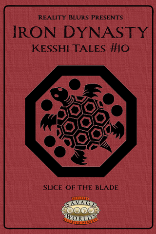 Iron Dynasty: Kesshi Tales #10: Slice of the Blade PDF